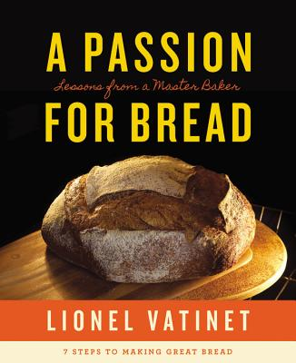 A Passion for Bread By Vatinet, Lionel