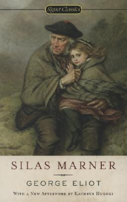 Silas Marner By Eliot, George/ Karl, Frederick R. (INT)/ Hughes, Kathryn (AFT)