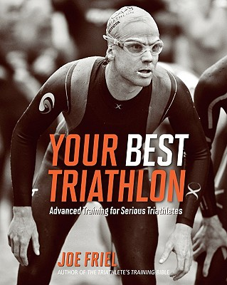 Your Best Triathlon By Friel, Joe